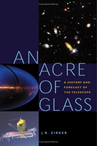 9780801882340: An Acre of Glass: A History and Forecast of the Telescope