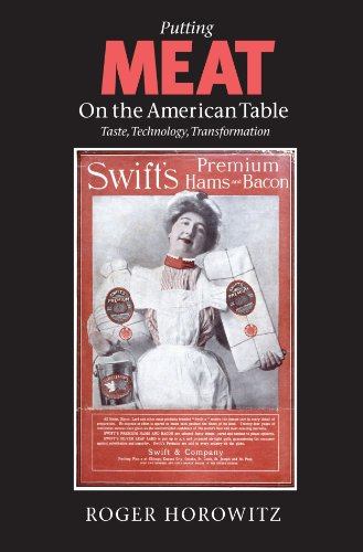 Putting Meat on the American Table: Taste,: Roger Horowitz