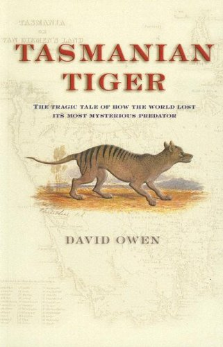 9780801882609: Tasmanian Tiger: The Tragic Tale of How the World Lost Its Most Mysterious Predator