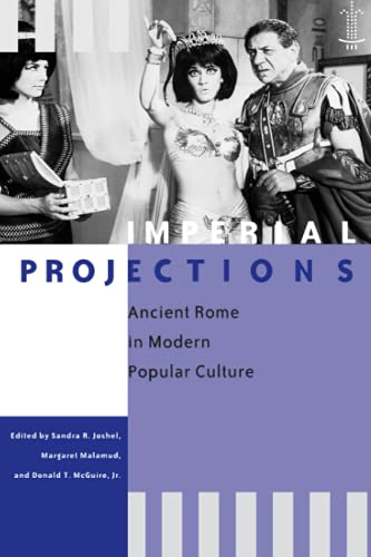 9780801882685: Imperial Projections: Ancient Rome in Modern Popular Culture
