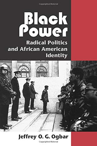 Black Power: Radical Politics and African American: Jeffrey O. G.