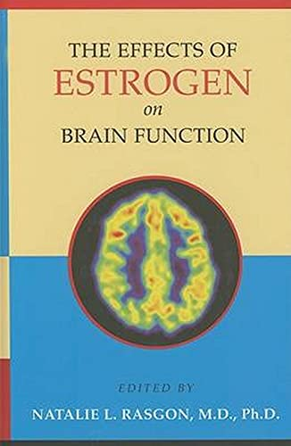 9780801882821: The Effects of Estrogen on Brain Function