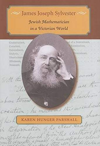 9780801882913: James Joseph Sylvester: Jewish Mathematician in a Victorian World