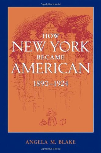 9780801882937: How New York Became American, 1890–1924