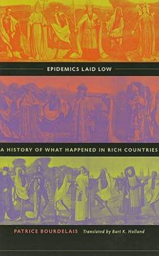 9780801882951: Epidemics Laid Low: A History of What Happened in Rich Countries
