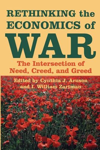 9780801882982: Rethinking the Economics of War: The Intersection of Need, Creed, and Greed (Woodrow Wilson Center Press)