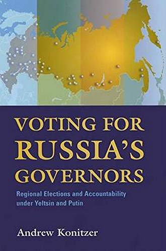 9780801882999: Voting for Russia's Governors: Regional Elections and Accountability under Yeltsin and Putin (Woodrow Wilson Center Press)