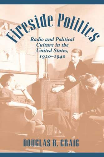 9780801883125: Fireside Politics: Radio and Political Culture in the United States, 1920-1940 (Reconfiguring American Political History)