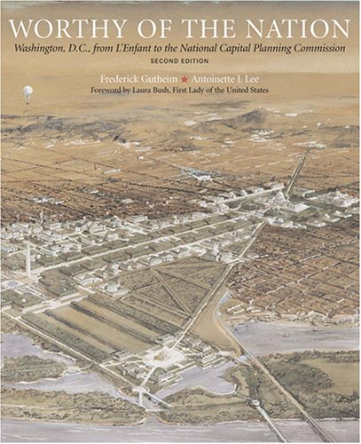 9780801883286: Worthy of the Nation: Washington, DC, from L'Enfant to the National Capital Planning Commission