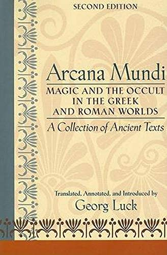 9780801883460: Arcana Mundi: Magic and the Occult in the Greek and Roman Worlds: A Collection of Ancient Texts