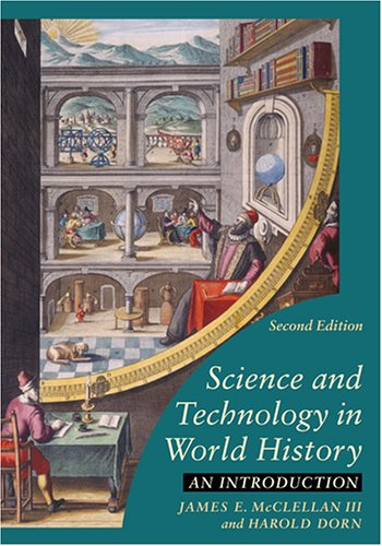 Science and Technology in World History: An: Dorn, Harold, McClellan
