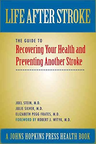 9780801883637: Life After Stroke: The Guide to Recovering Your Health and Preventing Another Stroke (A Johns Hopkins Press Health Book)