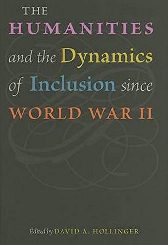 9780801883903: The Humanities and the Dynamics of Inclusion since World War II