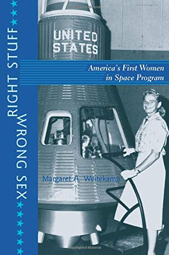 9780801883941: Right Stuff, Wrong Sex: America's First Women in Space Program (Gender Relations in the American Experience)