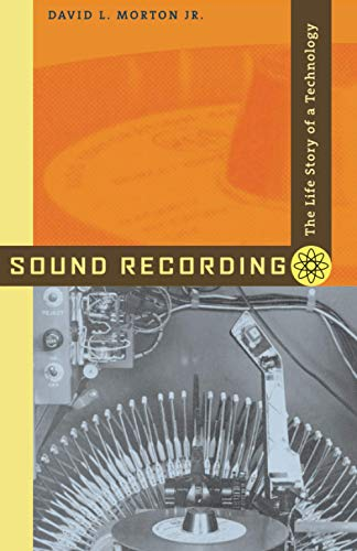 9780801883989: Sound Recording: The Life Story of a Technology