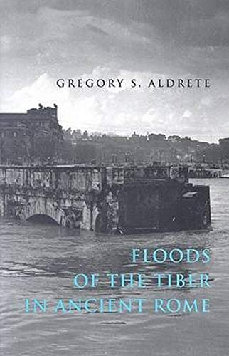 9780801884054: Floods of the Tiber in Ancient Rome (Ancient Society and History)
