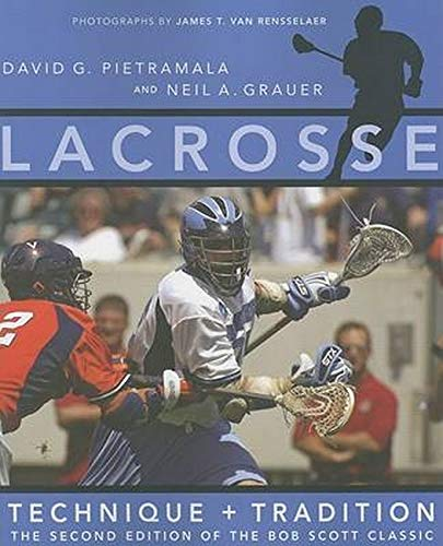 9780801884108: Lacrosse: Technique and Tradition, The Second Edition of the Bob Scott Classic