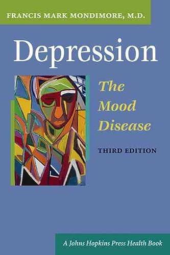 Depression, the Mood Disease -: Mondimore, Francis Mark