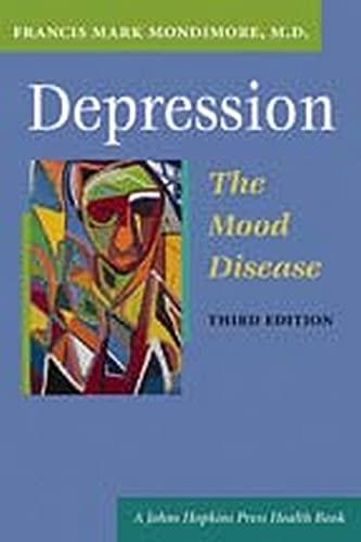 9780801884511: Depression, the Mood Disease (A Johns Hopkins Press Health Book)