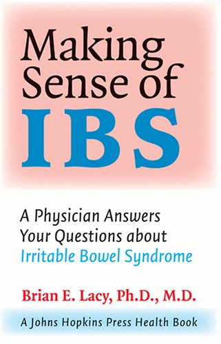 9780801884559: Making Sense of IBS: A Physician Answers Your Questions about Irritable Bowel Syndrome (A Johns Hopkins Press Health Book)