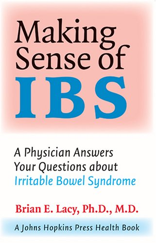 9780801884566: Making Sense of IBS: A Physician Answers Your Questions about Irritable Bowel Syndrome (A Johns Hopkins Press Health Book)
