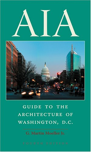 9780801884689: AIA Guide to the Architecture of Washington, D.C.