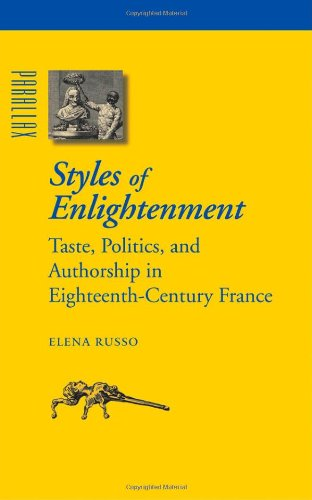 9780801884764: Styles of Enlightenment: Taste, Politics, and Authorship in Eighteenth-Century France (Parallax: Re-visions of Culture and Society)