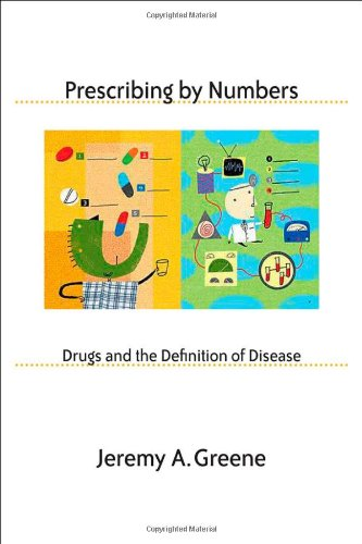 9780801884771: Prescribing by Numbers: Drugs and the Definition of Disease