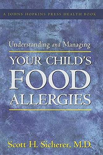 9780801884917: Understanding and Managing Your Child's Food Allergies (A Johns Hopkins Press Health Book)