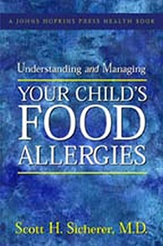 9780801884924: Understanding and Managing Your Child's Food Allergies (A Johns Hopkins Press Health Book)