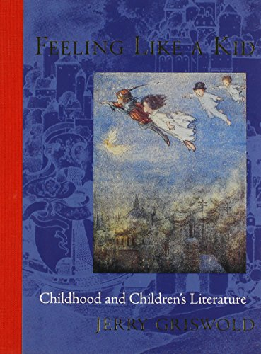 9780801885174: Feeling Like a Kid: Childhood and Children's Literature