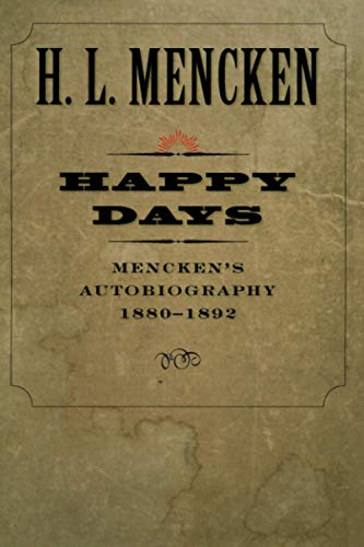 Happy Days Menckens Autobiography 1880-1892 Maryland Paperback Bookshelf: H. L. Mencken