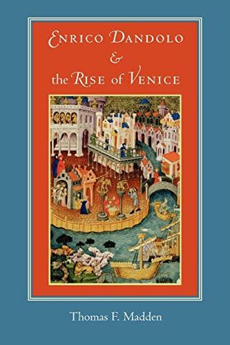 9780801885396: Enrico Dandolo and the Rise of Venice