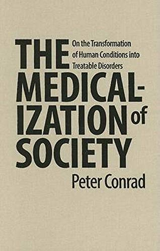 9780801885846: The Medicalization of Society: On the Transformation of Human Conditions into Treatable Disorders