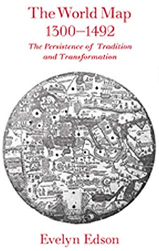 9780801885891: The World Map, 1300–1492: The Persistence of Tradition and Transformation (Center for American Places)