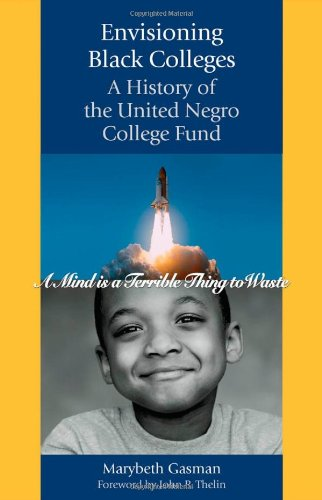 9780801886041: Envisioning Black Colleges: A History of the United Negro College Fund