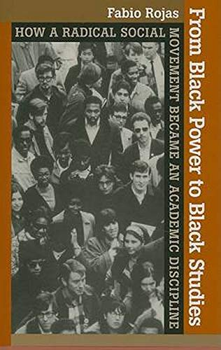 9780801886195: From Black Power to Black Studies: How a Radical Social Movement Became an Academic Discipline
