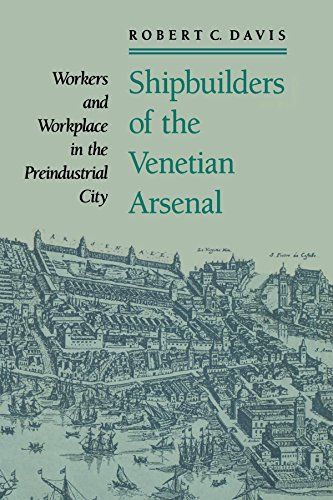 9780801886256: Shipbuilders of the Venetian Arsenal: Workers and Workplace in the Preindustrial City (The Johns Hopkins University Studies in Historical and Political Science)