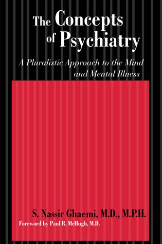 9780801886300: The Concepts of Psychiatry: A Pluralistic Approach to the Mind and Mental Illness