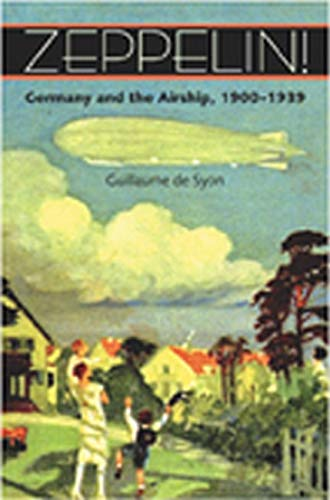 9780801886348: Zeppelin!: Germany and the Airship, 1900–1939