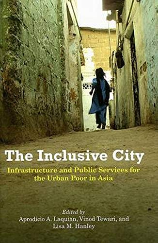 9780801886447: The Inclusive City: Infrastructure and Public Services for the Urban Poor in Asia (Woodrow Wilson Center Press)