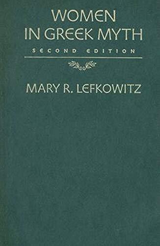 Women in Greek Myth: Lefkowitz, Mary R.