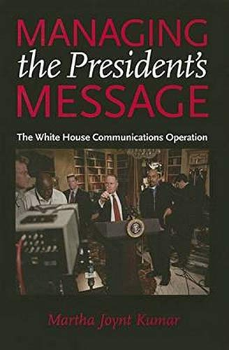 9780801886522: Managing the President's Message: The White House Communications Operation