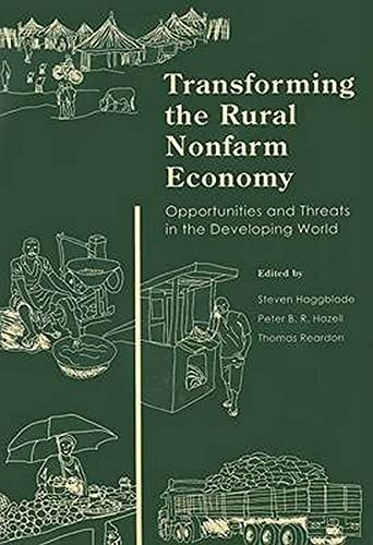 Transforming the Rural Nonfarm Economy: Opportunities and Threats in the Developing World (...