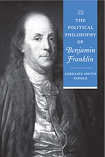 9780801886669: The Political Philosophy of Benjamin Franklin (The Political Philosophy of the American Founders)