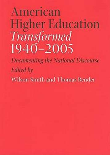 American Higher Education Transformed, 1940–2005 - Documenting the National Discourse: Smith, ...