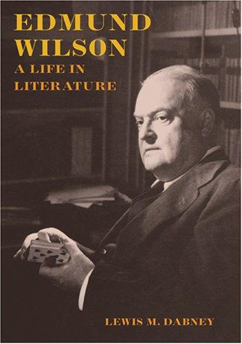 9780801887413: Edmund Wilson: A Life in Literature