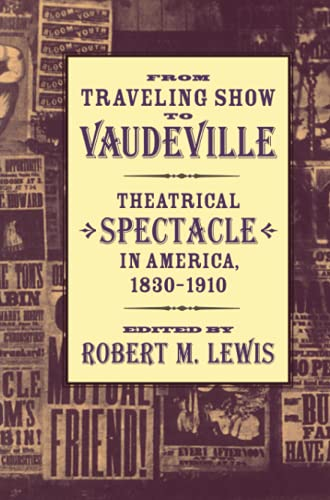 9780801887482: From Traveling Show to Vaudeville: Theatrical Spectacle in America, 1830-1910