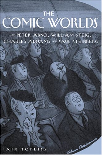 9780801887536: The Comic Worlds of Peter Arno, William Steig, Charles Addams, and Saul Steinberg