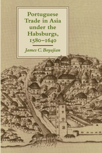 9780801887543: Portuguese Trade in Asia under the Habsburgs, 1580–1640